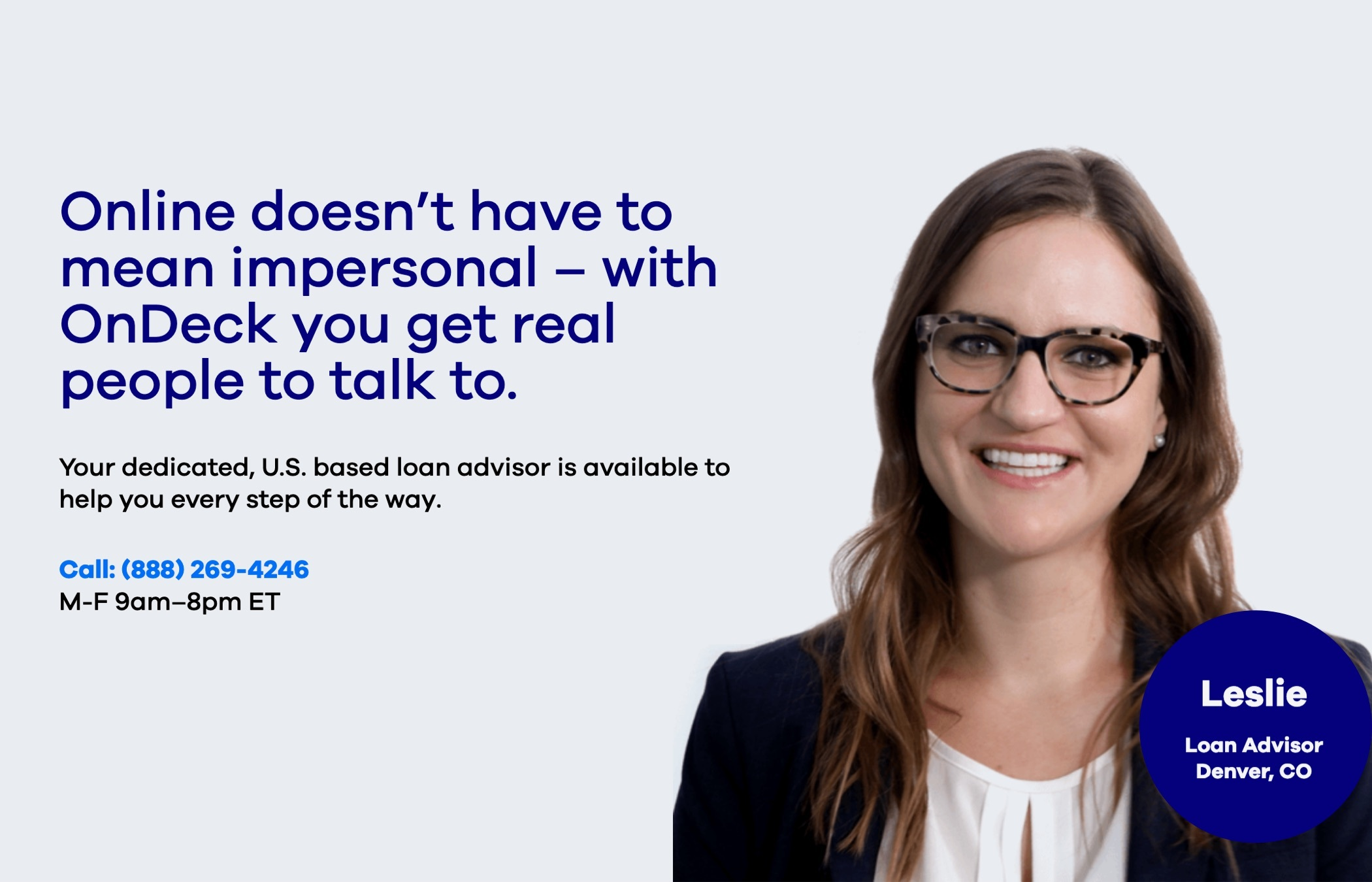A photo of an OnDeck loan advisor, with the text: Online doesn't have to be impersonal. With OnDeck, you get real people to talk to.