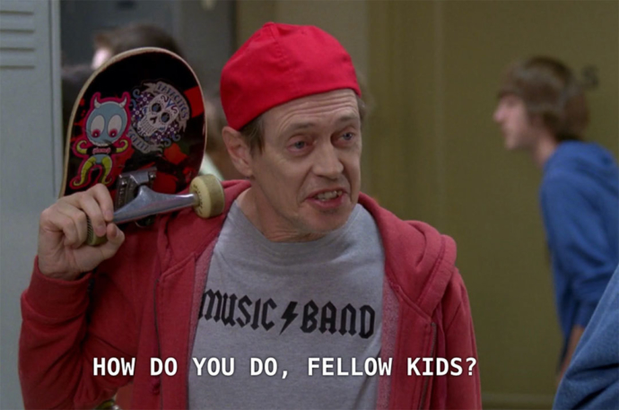 "Still frame from TV show 30 Rock of Steve Buscemi in a high school hallway, with caption ""how do you do, fellow kids?"""