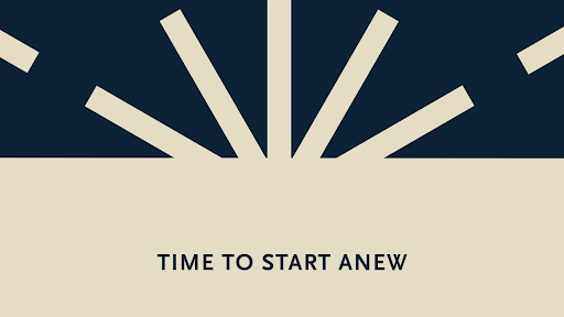 """Still from a video of a graphic sunburst with the phrase """"Time to start anew"""" written underneath."""